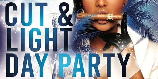 Cut & Light Day Party