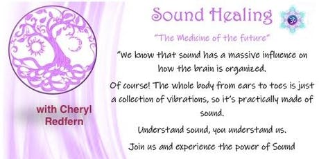 Sound Healing with Cheryl Redfern - The Medicine of the Future tickets