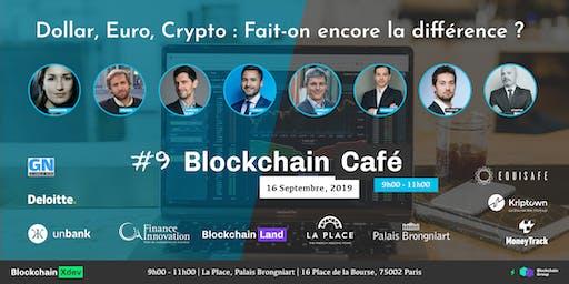 [Blockchain Café #9] Dollar, Euro, Crypto : Fait-on encore la différence?