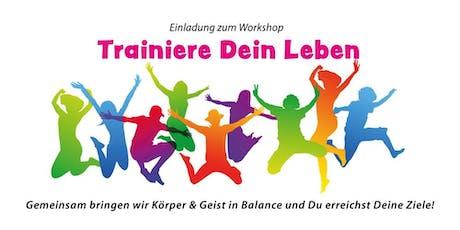Trainiere Dein Leben (Workshop) Tickets