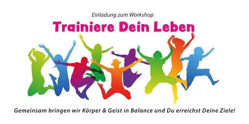 Trainiere Dein Leben (Workshop)