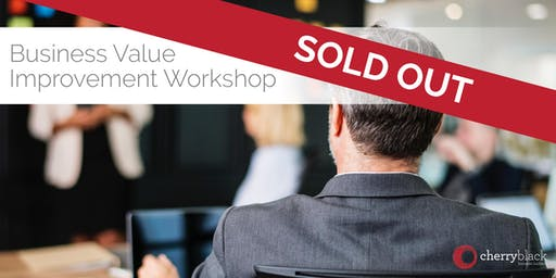 Business Value Improvement Workshop **SOLD OUT*