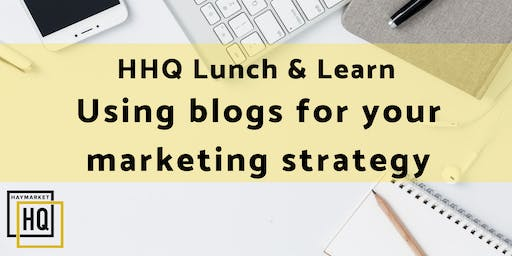 Lunch and Learn: Using  Blogs for your Marketing Strategy
