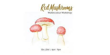 Red Mushrooms - Watercolour Workshop [Adults] tickets