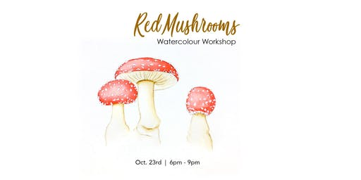 Red Mushrooms - Watercolour Workshop [Adults]