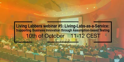 Living Labbers webinar #5: Living-Labs-as-a-Service: Supporting Business Innovation through Assumption-based Testing