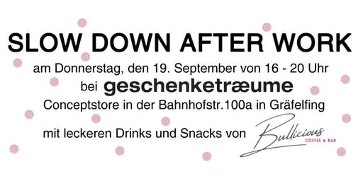 Slow Down Afterwork