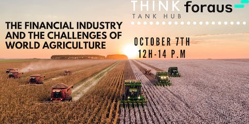 The financial industry and the challenges of world agriculture
