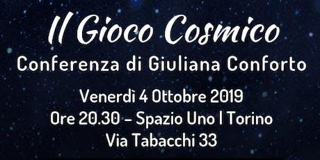 Il Gioco Cosmico | Conferenza di Giuliana Conforto biglietti