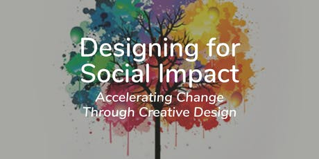Designing for Social Impact – Accelerating Change Through Creative Design tickets