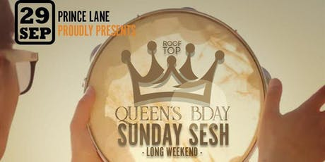Queen's bday - Sunday Sesh tickets
