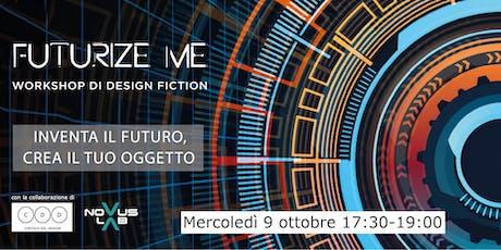 Futurize Me - Inventa il futuro, crea il tuo oggetto @Circolo del Design biglietti