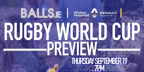 Balls.ie Rugby World Cup Preview Night with Windsor MotorMall Renault tickets