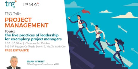 The Five Practices of Leadership for Exemplary Project Managers! tickets