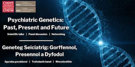 Neuropsychiatric Genetics: Past, Present and Future tickets