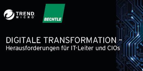 Digitale Transformation – Herausforderungen für CIOs und IT-Leiter Tickets
