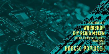 Workshop: DIY radio maken | Radio Tonka | Haagse Popweek tickets