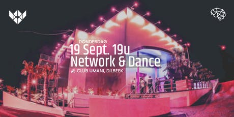 Network & Dance @ Umani Club (vroegere Lord) , DILBEEK tickets