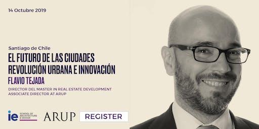 """""""El futuro de las ciudades. Revolución urbana e innovación"""" - Flavio Tejada"""