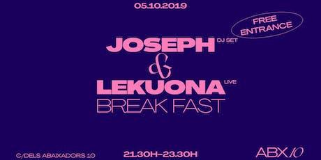 Joseph DJ Set + Lekuona Break Fast Live entradas