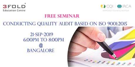 FREE SEMINAR - Conducting Quality Audit based on ISO 9001:2015 BANGALORE tickets