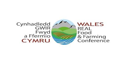 Cynhadledd Gwir Fwyd a Ffermio Cymru/Wales Real Food and Farming Conference