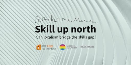 Skill up north: can localism bridge the skills gap?