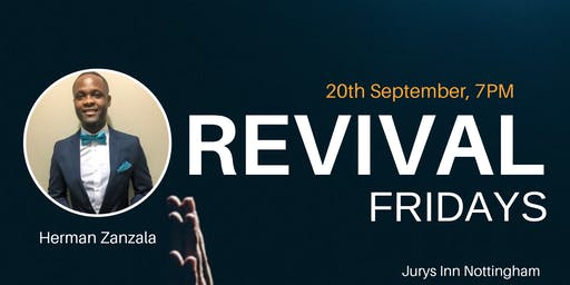 REVIVAL FRIDAY, Nottingham