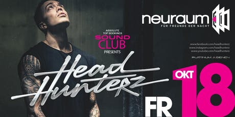 Soundclub pres. HEADHUNTERZ@ neuraum Club Tickets