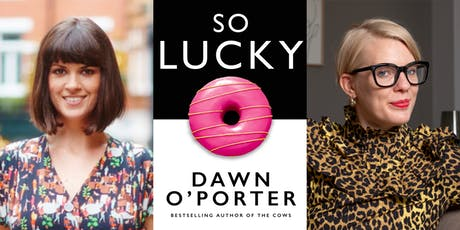 So Lucky: Dawn O'Porter in conversation with Emma Gannon tickets