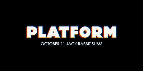 PLATFORM // VOLUME 2 tickets