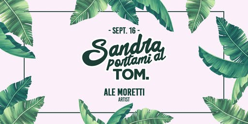 Sandra Portami al TOM - Lunedì 16 Settembre