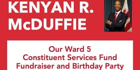 Our Ward 5 Constituent Services Fund Fundraiser and Birthday Party tickets