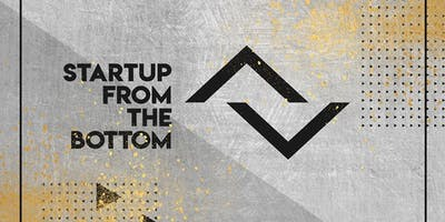 Startup From The Bottom
