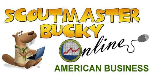 Scoutmaster Bucky Online - American Business Merit Badge - 2019-12-30 - Scouts BSA