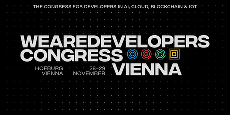 WeAreDevelopers Congress Vienna 2019 - AI, Cloud, Blockchain & IoT Tickets