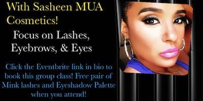 Makeup Class with Sasheen MUA Cosmetics!