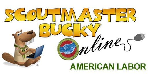Scoutmaster Bucky Online - American Labor Merit Badge - 2019-12-30 - Scouts BSA