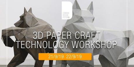 3D Paper Craft Technology Work Shop - London Design Festival tickets