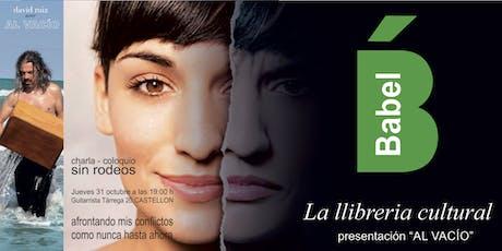 """Presentación libro """"Al Vacío"""" en CASTELLON y charla posterior entradas"""