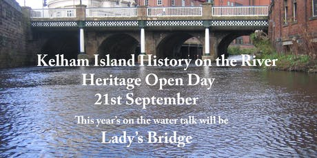 Kelham Island History on the River		 Heritage Open Day				21st September tickets