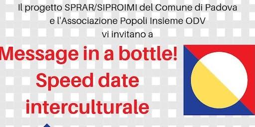Message in a bottle! Speed date interculturale
