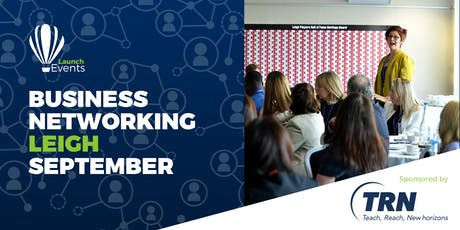 Launch Events Business Networking - Leigh - 19th September tickets