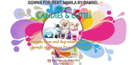 Candies & Cuties: A Runway Show and Dog Adoption Drive for the Benefit of Pawssion Project Foundation tickets
