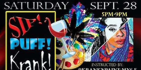 NEW Sip! Puff! Krank! &Paint!   tickets