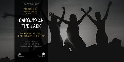 Dancing in the Dark: Percorso di Danzaterapia Clinica