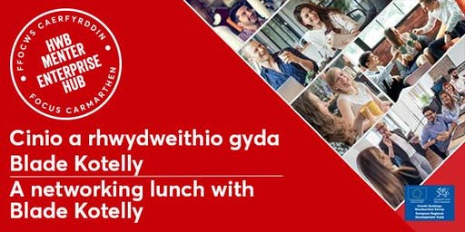 Cinio a sgwrs gyda Blade Kotelly | A networking lunch with Blade Kotelly