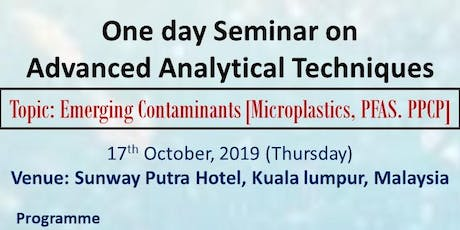 One Day seminar on Advanced Analytical Techniques (Emerging Contaminants) tickets