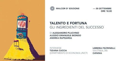 TALENTO E FORTUNA - Gli ingredienti del successo