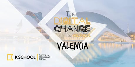 The Digital Change - Valencia entradas